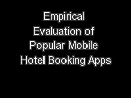 Empirical Evaluation of Popular Mobile Hotel Booking Apps