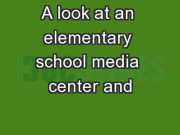 A look at an elementary school media center and