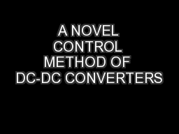 A NOVEL CONTROL METHOD OF DC-DC CONVERTERS