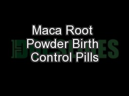Maca Root Powder Birth Control Pills