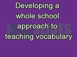 Developing a whole school approach to teaching vocabulary