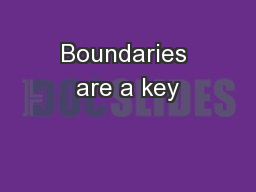 Boundaries are a key