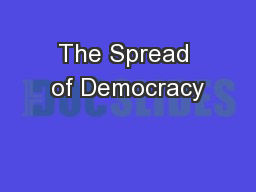 The Spread of Democracy