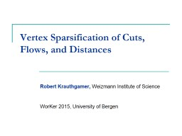 Vertex Sparsification of Cuts, Flows, and Distances