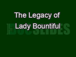 The Legacy of Lady Bountiful