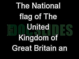 The National flag of The United Kingdom of Great Britain an