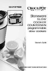 Owners Guide Stoneware SLOW COOKER COUNTDOWN programmable slow cookers SCCPBPP READ AND KEEP THESE INSTRUCTIONS  Thank you for purchasing this CrockPot Stoneware Slow Cooker