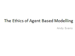 The Ethics of Agent Based Modelling