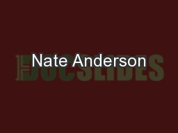 Nate Anderson PowerPoint PPT Presentation