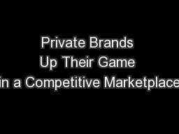 Private Brands Up Their Game in a Competitive Marketplace