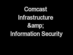 Comcast Infrastructure & Information Security