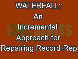 WATERFALL: An Incremental Approach for Repairing Record-Rep