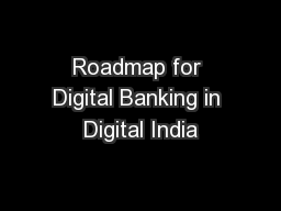 Roadmap for Digital Banking in Digital India