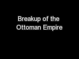 Breakup of the Ottoman Empire PowerPoint PPT Presentation