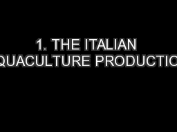 1. THE ITALIAN AQUACULTURE PRODUCTION. PowerPoint PPT Presentation