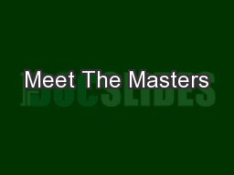 Meet The Masters PowerPoint PPT Presentation