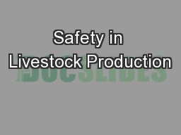 Safety in Livestock Production PowerPoint PPT Presentation