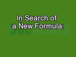 In Search of a New Formula: