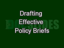 Drafting Effective Policy Briefs PowerPoint PPT Presentation