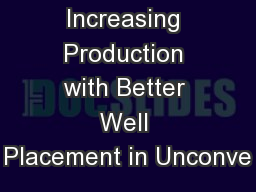Increasing Production with Better Well Placement in Unconve