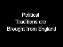 Political Traditions are Brought from England