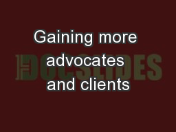 Gaining more advocates and clients