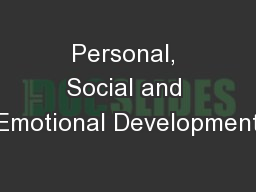 Personal, Social and Emotional Development PowerPoint Presentation, PPT - DocSlides