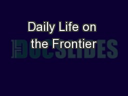 Daily Life on the Frontier PowerPoint PPT Presentation