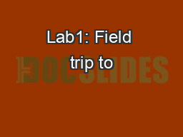 Lab1: Field trip to