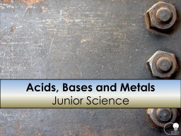 Acids, Bases and Metals PowerPoint PPT Presentation