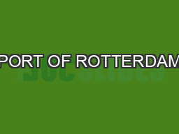 PORT OF ROTTERDAM PowerPoint PPT Presentation