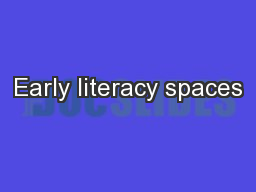 Early literacy spaces PowerPoint PPT Presentation