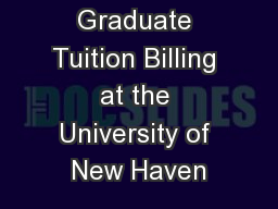 Graduate Tuition Billing at the University of New Haven PowerPoint PPT Presentation