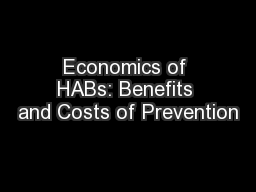Economics of HABs: Benefits and Costs of Prevention PowerPoint PPT Presentation