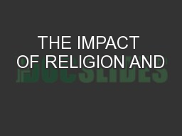 THE IMPACT OF RELIGION AND