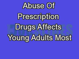 Abuse Of Prescription Drugs Affects Young Adults Most