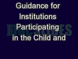 Guidance for Institutions Participating in the Child and