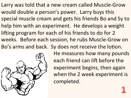 Larry was told that a new cream called Muscle-Grow would do