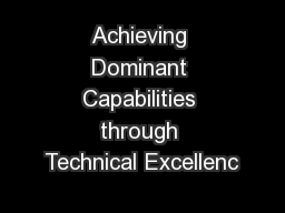 Achieving Dominant Capabilities through Technical Excellenc