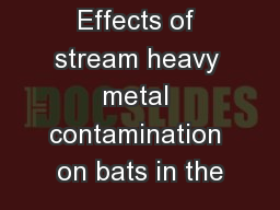 Effects of stream heavy metal contamination on bats in the