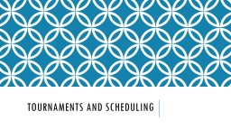 Tournaments and scheduling
