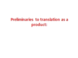 Preliminaries to translation as a product: