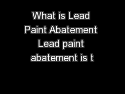 What is Lead Paint Abatement Lead paint abatement is t