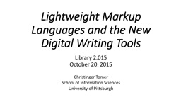 Lightweight Markup Languages and the New Digital Writing To