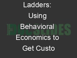 Chutes and Ladders: Using Behavioral Economics to Get Custo