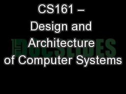 CS161 – Design and Architecture of Computer Systems