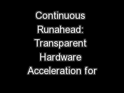 Continuous Runahead: Transparent Hardware Acceleration for PowerPoint PPT Presentation