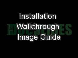 Installation Walkthrough Image Guide PowerPoint PPT Presentation
