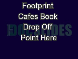 Footprint Cafes Book Drop Off Point Here