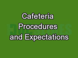 Cafeteria Procedures and Expectations